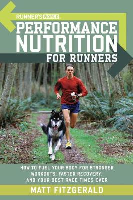 Runner's World Performance Nutrition for Runners By Fitzgerald, Matt